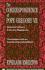 The Correspondence of Pope Gregory VII : Selected Letters from the Registrum - Pope Gregory VII