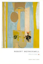 Robert Motherwell : What Art Holds - Mary Ann Caws