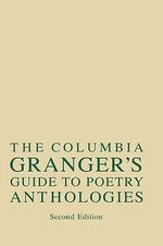 Columbia Granger's Guide to Poetry Anthologies - William Katz