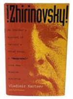 Zhirinovsky! : An Insider's Account of Yeltsin's Chief Rival and Bespredel - the New Russian Roulette - Vladimir Kartsev