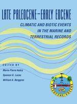 Late Paleocene-Early Eocene Biotic and Climatic Events in the Marine and Terrest : Climatic and Biotic Events in the Marine and Terrestrial Records