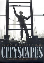 Cityscapes : A History of New York in Images