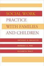 Social Work Practice with Families and Children - Anthony N. Maluccio