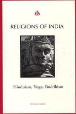 Religions of India : Hinduism, Yoga, Buddhism - Thomas Berry
