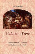 Victorian Prose : An Anthology