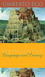Serendipities : Language and Lunacy - Umberto Eco
