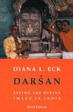 Darsan : Seeing the Divine Image in India - Diana L. Eck