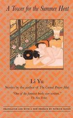 A Tower for the Summer Heat : Translations from the Asian Classics - Yu Li