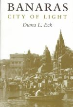 Banaras : City of Light - Diana L. Eck