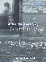After the Last Sky : Palestinian Lives - Edward W. Said