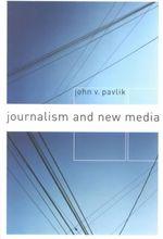 Journalism and New Media - John V. Pavlik
