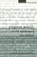 Virginia Woolf: to the Lighthouse -the Waves : Essays Articles Reviews - Jane Goldman