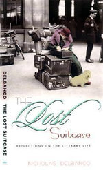 The Lost Suitcase : Reflections on the Literary Life - Nicholas Delbanco