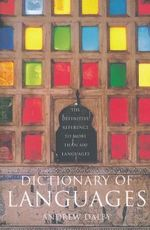 Dictionary of Languages : The Definitive Reference to More Than 400 Languages - Andrew Dalby