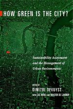 How Green is the City? : Sustainability Assessment and the Management of Urban Environments