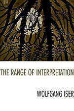 The Range of Interpretation : Wellek Library Lectures (Hardcover) - Wolfgang Iser