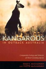 Kangaroos in Outback Australia : Comparative Ecology and Behavior of Three Coexisting Species - Dale R. McCullough