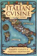 Italian Cuisine : A Cultural History - Massimo Montanari