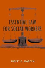 Essential Law for Social Workers :  Perspectives from the EU, Japan and the USA - Robert G. Madden