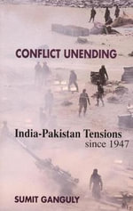 Conflict Unending : India-Pakistan Tensions Since 1947 - Sumit Ganguly