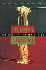 Pasta : The Story of a Universal Food - Silvano Serventi