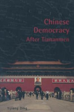 Chinese Democracy After Tiananmen : The Cases of Argentina, Greece and South Korea - Y. Ding