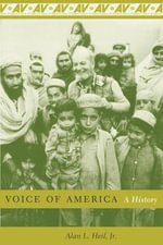 Voice of America : A History - Alan L. Heil