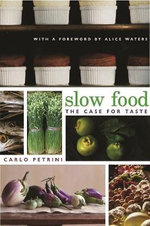 Slow Food : The Case for Taste