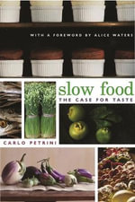 Slow Food : The Case for Taste - Carlo Petrini