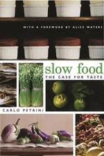 Slow Food : The Case for Taste - Carlo Petrini