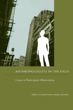 Anthropologists in the Field : Cases in Participant Observation