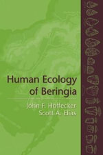 The Human Ecology of Beringia - John F. Hoffecker