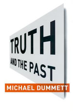 Truth and the Past - Michael Dummett