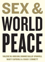 Sex and World Peace - Valerie M. Hudson