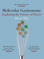 Molecular Gastronomy : Exploring the Science of Flavor - Herve This