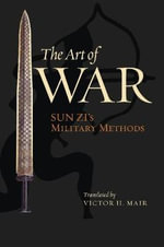 The Art of War : Sun Zi's Military Methods - Sun Zi