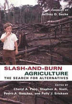 Slash and Burn Agriculture : The Search for Alternatives