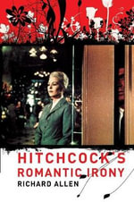 Hitchcock's Romantic Irony - Richard Allen