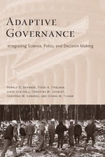 Adaptive Governance : Integrating Science, Policy, and Decision Making - Ronald D. Brunner