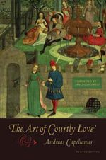 The Art of Courtly Love - Andreas Capellanus