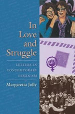 In Love and Struggle : Letters in Contemporary Feminism - Margaretta Jolly