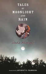 Tales of Moonlight and Rain : Translations from the Asian Classics (Hardcover) - Professor Akinari Ueda