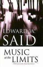 Music at the Limits - Edward W. Said