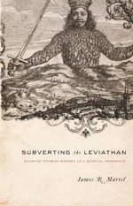 Subverting the Leviathan : Reading Thomas Hobbes as a Radical Democrat - James Martel