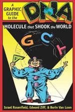 DNA - A Graphic Guide to the Molecule that Shook the World :  A Graphic Guide to the Molecule that Shook the World Revised Edition - Israel Rosenfield