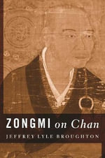 Zongmi on Chan : Sun Zi's Military Methods - Jeffrey Lyle Broughton