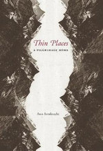 Thin Places : A Pilgrimage Home - Prof. Ann Armbrecht