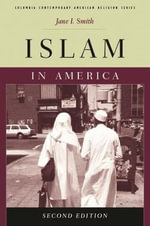 Islam in America : Columbia Contemporary American Religion Series - Jane I. Smith