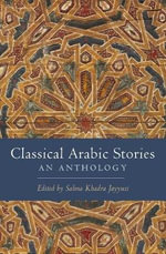 Classical Arabic Stories : An Anthology :  An Anthology