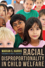 Racial Disproportionality in Child Welfare - Marian Sabrina Harris